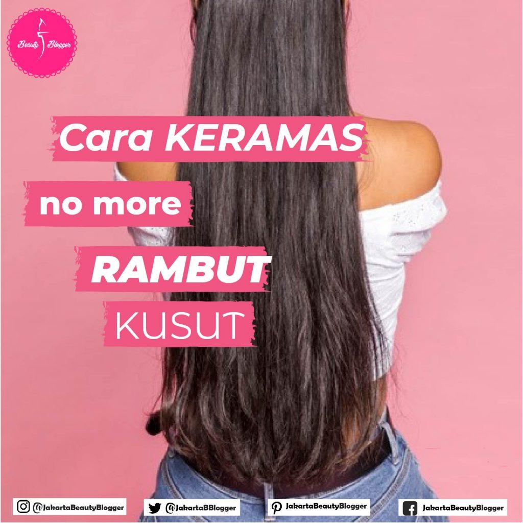 Cara Keramas No More Rambut Kusut