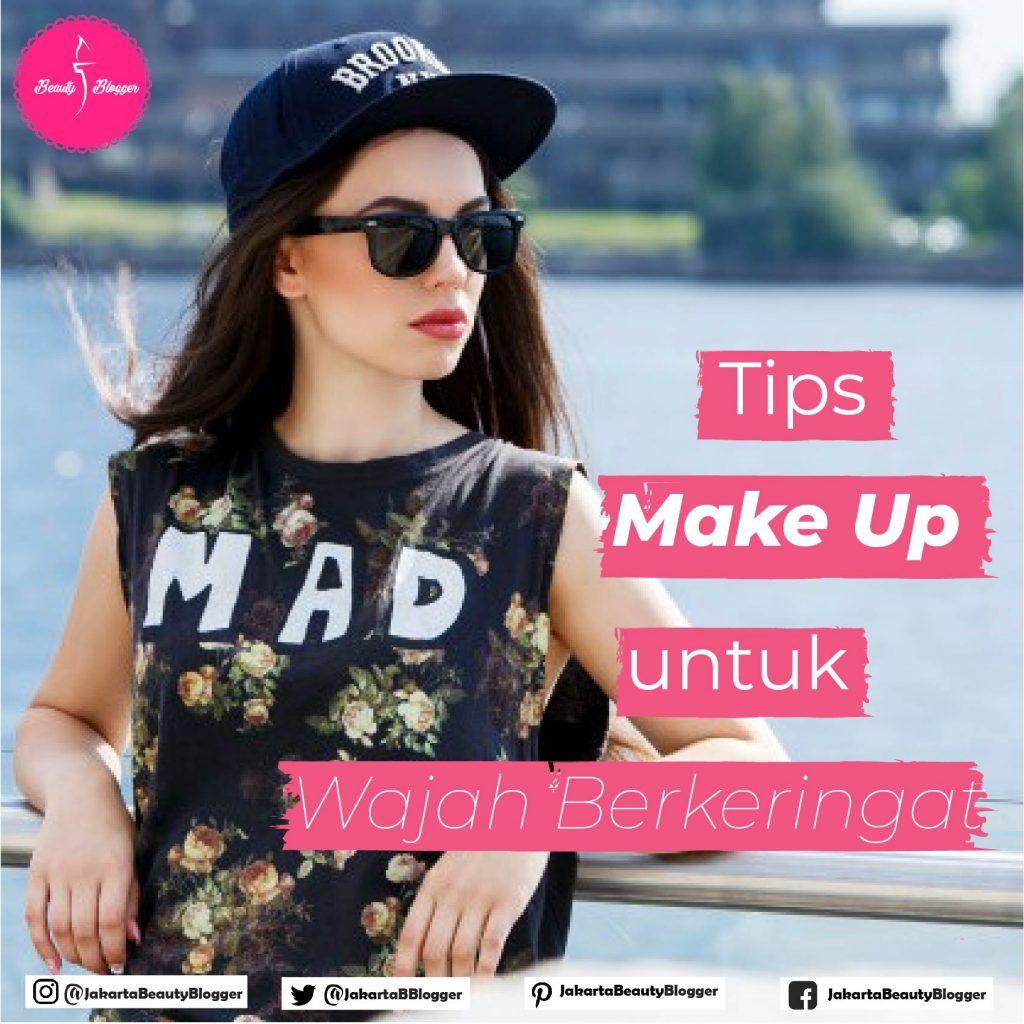 Tips Makeup Untuk Wajah Berkeringat